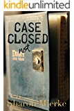 Case Closed.  not: A Beryl Swallows mystery (Book two)