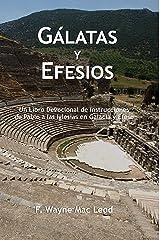 Gálatas y Efesios: Un Libro Devocional de Instrucciones de Pablo a las Iglesias en Galacia y Éfeso (Spanish Edition) Kindle Edition