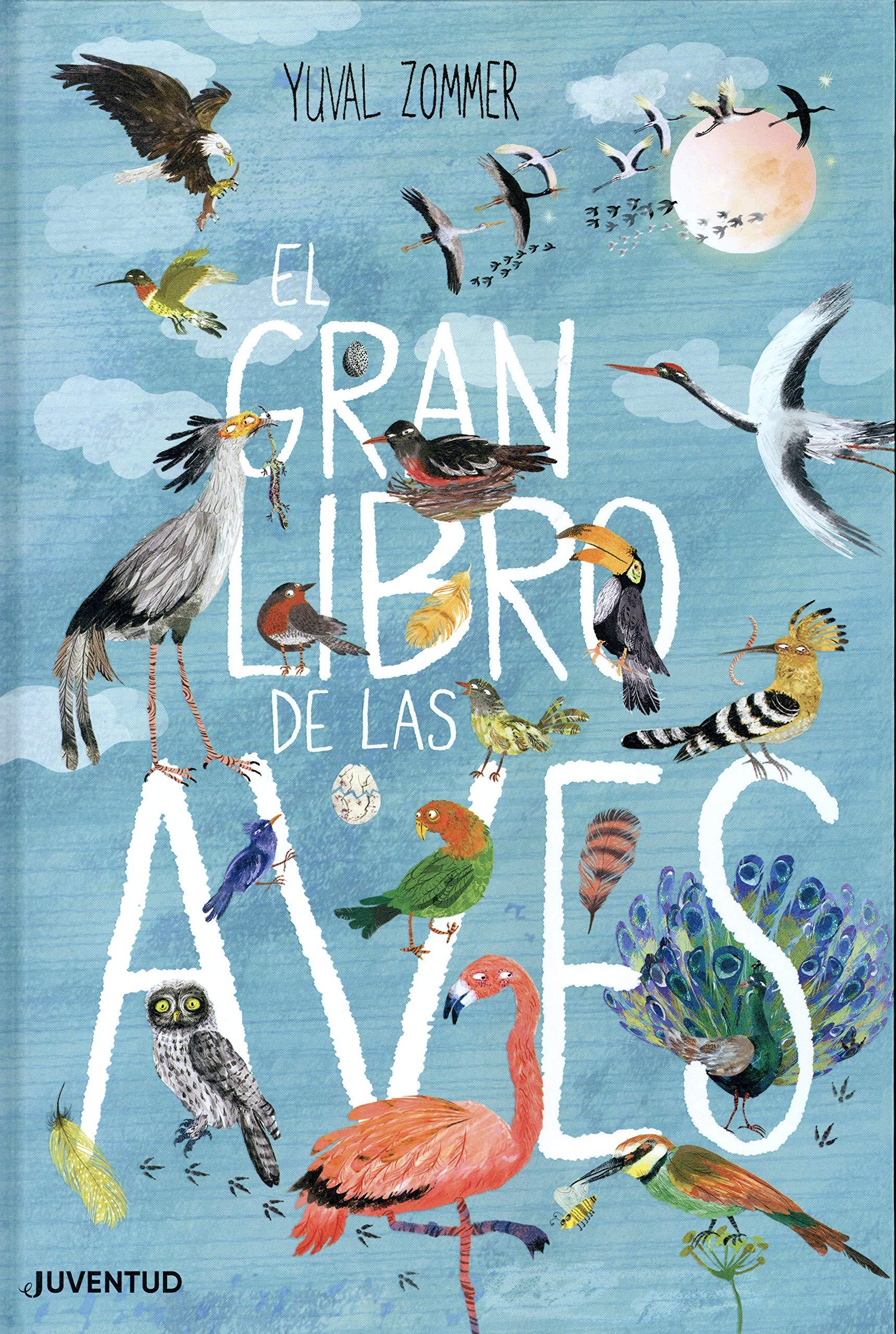 El gran libro de las aves (ALBUMES ILUSTRADOS): Amazon.es: Zommer, Yuval, Zommer, Yuval, Tornero Brugués, Susana: Libros