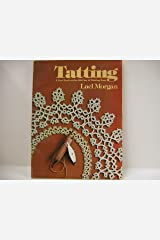 Tatting: A new look at the old art of making lace Paperback