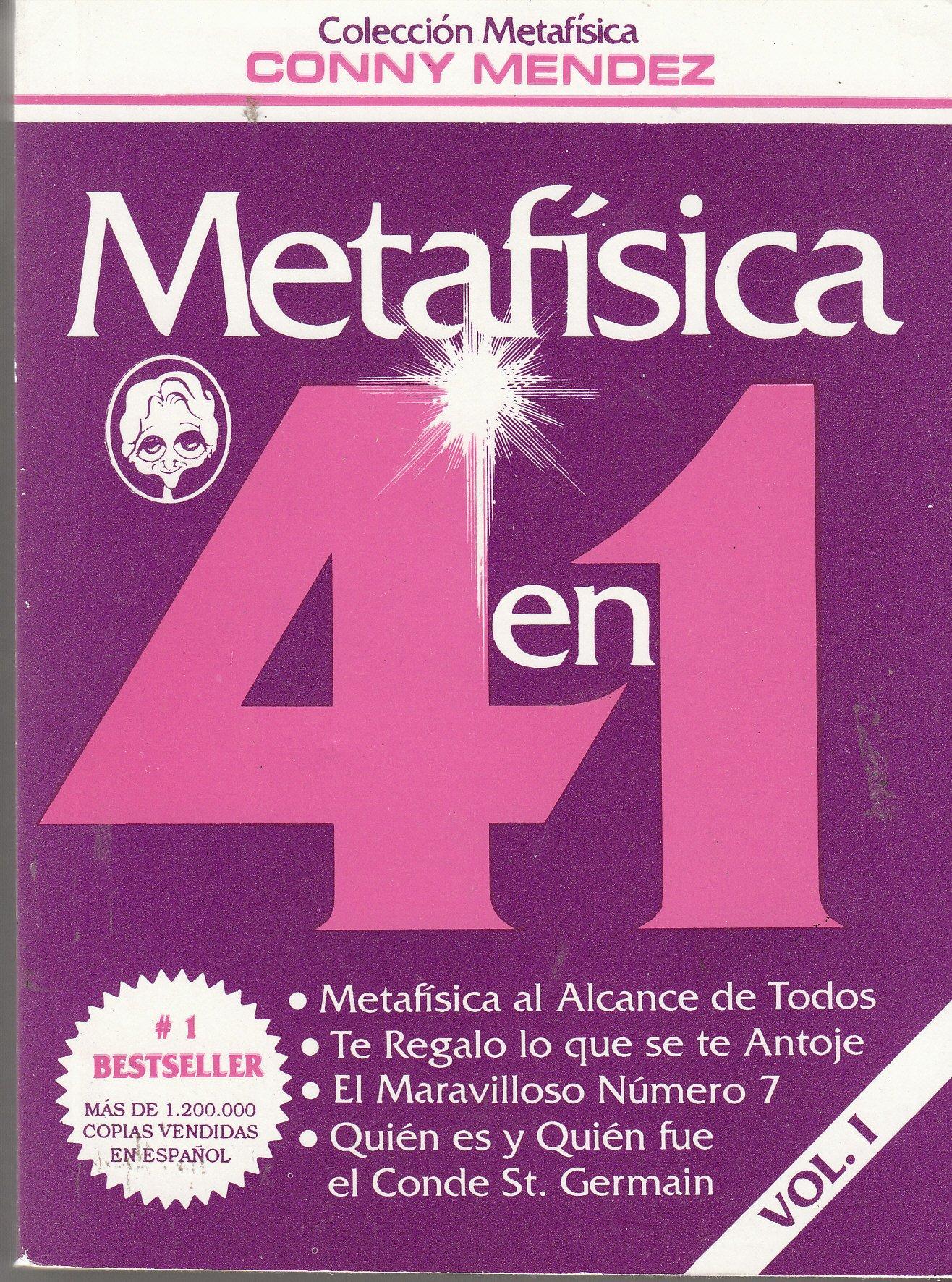 """Download Metafisica 4 en 1 (Volumen I: """"Metafisica al Alcance de Todos"""", """"Te Regalo lo que se te Antoje"""", """"El Maravilloso Némero 7"""", """"Quién es y Quién fue el Conde St. Germain"""") pdf"""