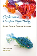 Explorations in Freeform Peyote Beading: Beaded Forms and Freeform Sculpture - Chapter 5 Kindle Edition