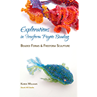 Explorations in Freeform Peyote Beading: Beaded Forms and Freeform Sculpture - Chapter 5 (English Edition)