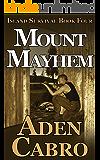 Mount Mayhem (Island Survival Book 4)