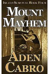 Mount Mayhem (Island Survival Book 4) Kindle Edition
