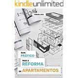 Guia Prático Para a Reforma de Apartamentos