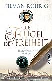 Die Flügel der Freiheit: Historischer Roman (Der große Luther-Roman)