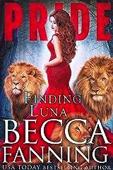 Finding Luna: A Lion Shifter Reverse Harem Romance (PRIDE Book 1)