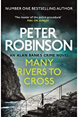 Many Rivers to Cross: The 26th DCI Banks Mystery (Dci Banks 26) Kindle Edition