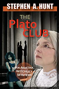 The Plato Club (novella 2 of the 'In the Company of Ghosts' thriller series). (The Agatha Witchley Series)