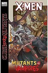 X-Men: Curse of the Mutants - Mutants vs. Vampires (X-Men: Curse of the Mutants Saga) Kindle Edition