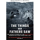 The Things Our Fathers Saw—The Untold Stories of the World War II Generation-Volume IV: Up the Bloody Boot—The War in Italy