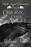 Origins of Dark Angel (Starfire Angels: Dark Angel Chronicles Book 4)