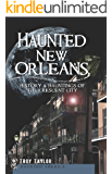 Haunted New Orleans: History & Hauntings of the Crescent City (Haunted America)