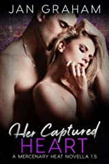 Her Captured Heart (Mercenary Heat 1.5) Kindle Edition