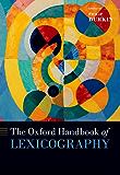 The Oxford Handbook of Lexicography (Oxford Handbooks)