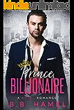 Prince Billionaire: A Royal Romance