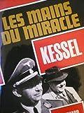 Kessel. Les mains du miracle (édition illustrée de photographies)
