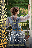 The Substitute Bride: A historical romance with a spirited Regency heroine (Dorothy Mack Regency Romances) (English Edition)