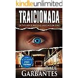 Traicionada: Un thriller de misterio y asesinos en serie (Agentes del FBI Julia Stein y Hans Freeman nº 3) (Spanish Edition)