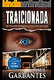 Traicionada: Un thriller de misterio y asesinos en serie (Agentes del FBI Julia Stein y Hans Freeman nº 3)