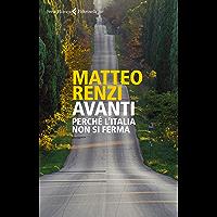 Avanti: Perché l'Italia non si ferma (Italian Edition)