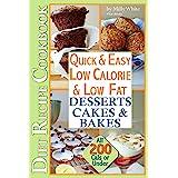 Quick & Easy Low Calorie & Low Fat Desserts, Cakes & Bakes Diet Recipe Cookbook All 200 Cals & Under: Delicious Desserts, Per