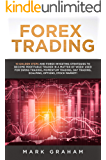 Forex Trading:  10 Golden Steps and Forex Investing Strategies to Become Profitable Trader in a Matter of Week! Used for Swing Trading, Momentum Trading, ... Options, Stock Market! (English Edition)
