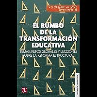 El rumbo de la transformación educativa. Temas, retos globales y lecciones sobre la reforma estructural