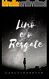 Lino e o Resgate: Um Sonho de Leitura (As Aventuras de Lino Livro 2)