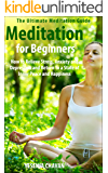 Meditation: Meditation for Beginners - How to Relieve Stress, Anxiety and Depression and Return to a State of Inner…