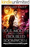 The Foul Mouth and the Troubled Boomworm (The King Henry Tapes Book 3)