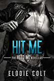 Hit Me (The Heed Me Novellas Book 2)