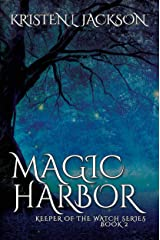 Magic Harbor: Dimension 8, Book Two (Keeper of the Watch 2) Kindle Edition