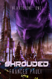Shrouded (Heartstone Book 1)