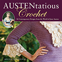Austentatious Crochet: 36 Contemporary Designs from the World of Jane Austen (English Edition)