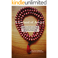 A Garland of Advice: Special Instructions on How to Bless a Mala and General Advice for Recitation Practice (English Edition)