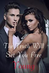 The Truth Will Set You Free Kindle Edition