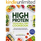 High Protein Vegan Meal Prep Cookbook: Super Easy 28-day Meal Plan with Feel-Good, Plant-Based Diet Recipes & Nutrition Guide