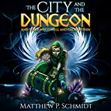 The City and the Dungeon: And Those Who Dwell and Delve Within