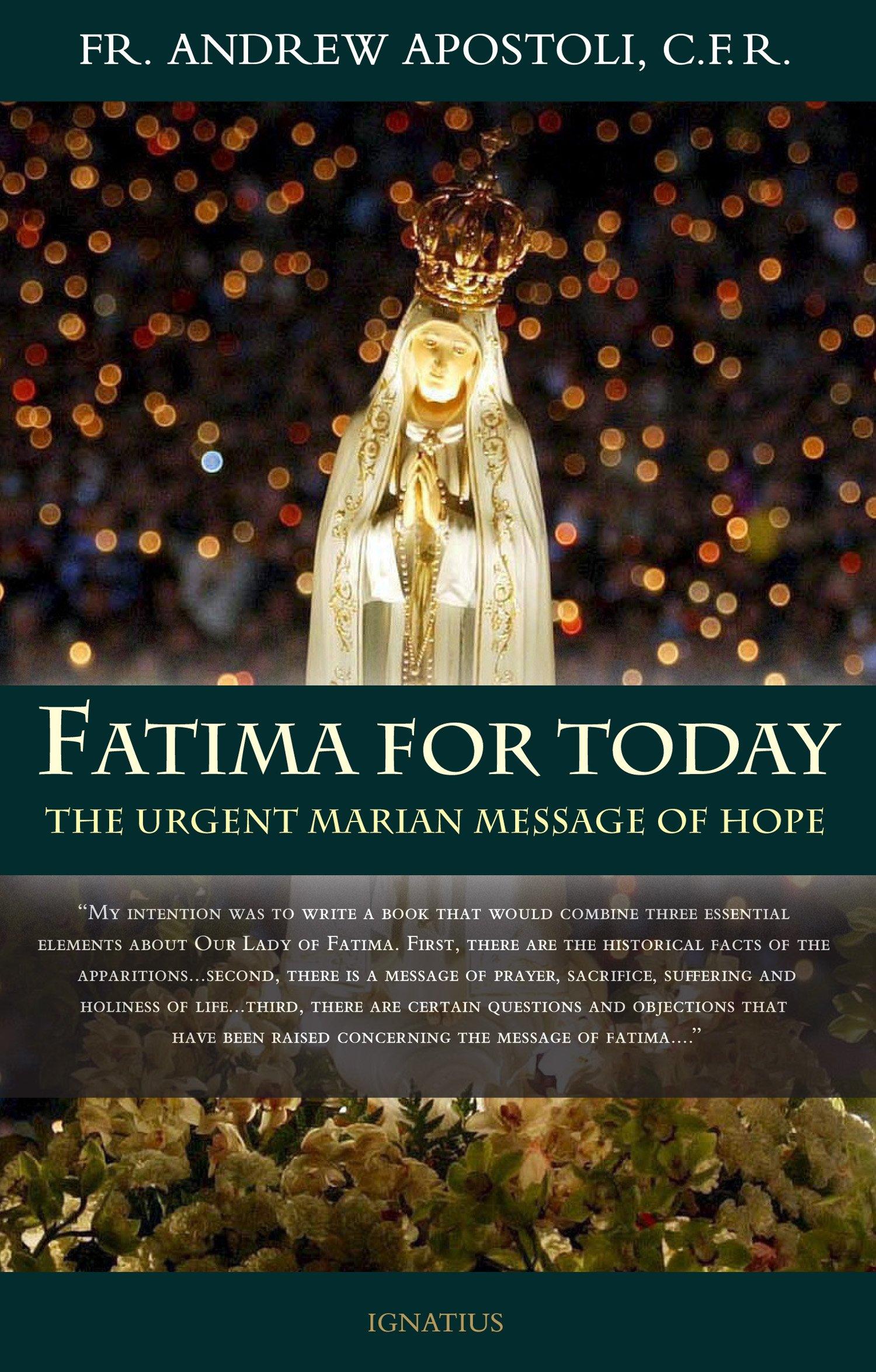 Fatima For Today: The Urgent Marian Message Of Hope: Andrew Apostoli:  9781586174910: Amazon: Books