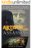Artists and Assassins: An Italian Renaissance Mystery (The Third Adventure of Leonardo da Vinci and Niccolo da Pavia Book 3)
