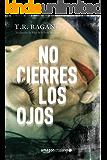 No cierres los ojos (Lizzy Gardner nº 1) (Spanish Edition)