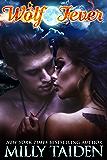 Wolf Fever (BBW Paranormal Shape Shifter Romance) (Alpha Project Book 1)