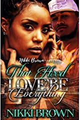 That Hood Love Be Everything Kindle Edition