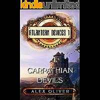 Carpathian Devils: A Steampunk Adventure (Atlantean Devices Book 1)