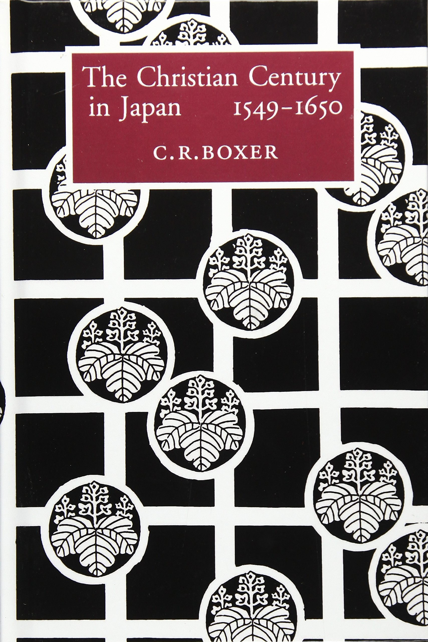 The Christian Century in Japan, 1549-1650: Professor C R Boxer:  9781857540352: Amazon.com: Books