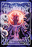 A Tale of Witchcraft... (A Tale of Magic... Book 2)