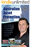 Australian Asset Protection: How to stop the new breed of Gold Digger from legally stealing your hard earned assets and reduce your tax at the same time