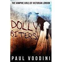 Dolly Biters - The Vampire Girls of Victorian London: A Victorian Horror Anthology
